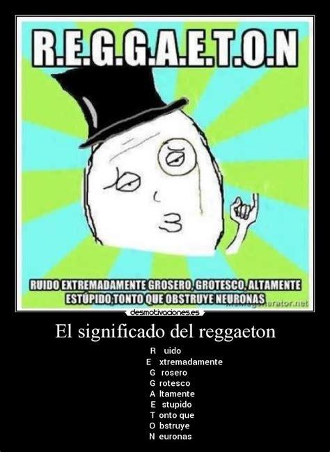 imagenes de i love you reggaeton el significado del reggaeton desmotivaciones