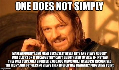 Never Meme - one does not simply meme imgflip