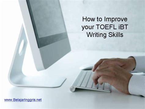 Kosokata Penting Persiapan Ujian Toelf Ibt tips latihan untuk meningkatkan kemuan toefl ibt writing belajaringgris net
