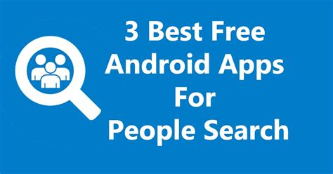 5 best apps for android available free on play store techgiri 3 best free android apps for search a k a social search effect hacking
