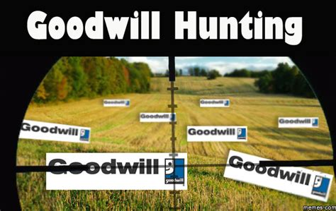 Good Will Hunting Meme - goodwill hunting