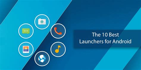 top launchers for android the 10 best launchers for android