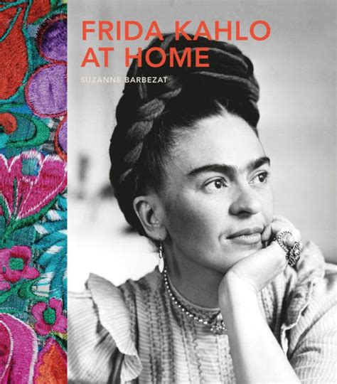 libro kahlo frida kahlo at home by suzanne barbezat hardcover barnes noble 174