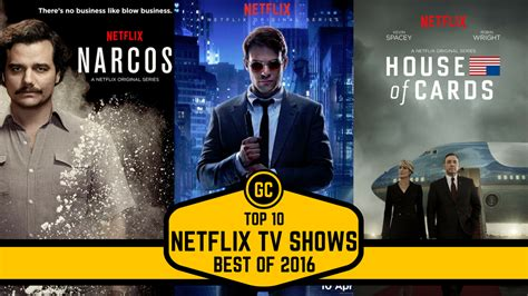 10 Best Shows by Best Of 2016 Top 10 Shows On Netflix Of 2016