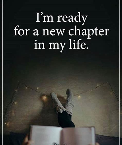 Im Ready Already 2 by Positive Quotes I M Ready For A New Chapter Of