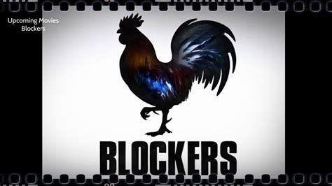 Blockers Release Date Blockers Upcoming Official Trailer 2018 Cena Comedy Release Date Cast