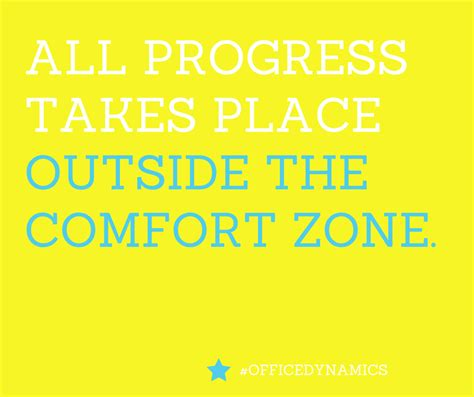 outside the comfort zone all progress takes place outside your comfort zone