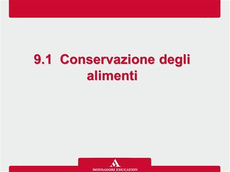 metodo di conservazione degli alimenti 9 1 conservazione degli alimenti ppt scaricare