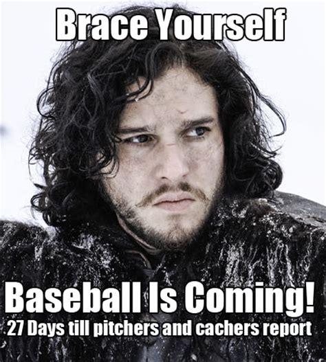 Brace Yourself Meme Snow - brace yourself baseball is coming