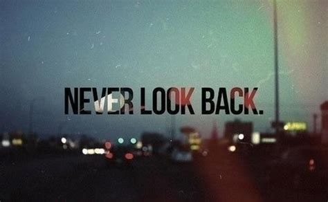 Tumblrtee Never Look Back background quote image 996157 by korshun on favim