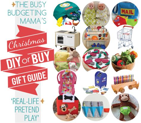 my christmas diy or buy gift guide real life pretend play