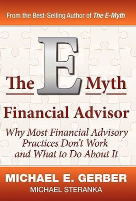 corporate finance investment and advisory applications books the e myth financial advisor by michael e gerber michael