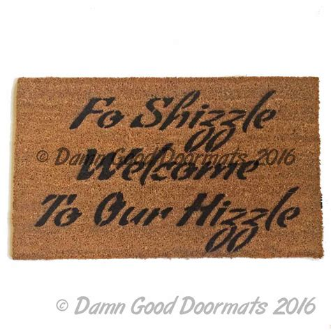 Fo Shizzle Doormat fo shizzle welcome to my hizzle rude doormat