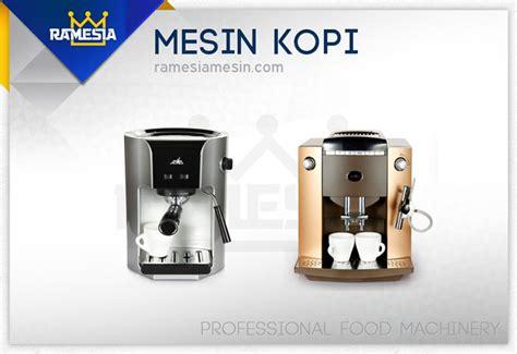 Mesin Pembuat Kopi Terbaik harga mesin pembuat kopi mesin kopi otomatis jual dan
