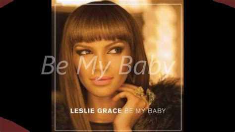 lyrics leslie leslie grace be my baby lyrics official chords