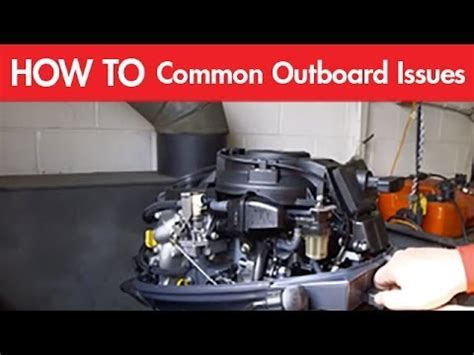 common outboard engine issues fuel systems  flushing youtube