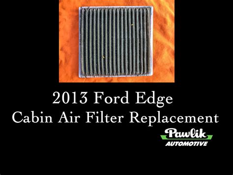 cabin air filter replacement 2013 ford edge cabin air filter replacement pawlik