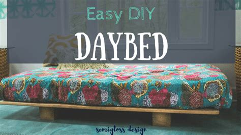 build  easiest diy daybed  semigloss design