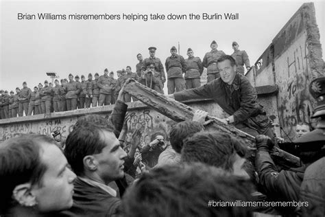 Berlin Meme - brian williams misremembers the berlin wall know your meme