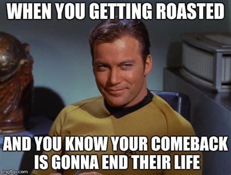 Roast Meme - roasted imgflip