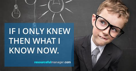 If I Only Knew Then What I Now by If I Only Knew Then What I Now 11 Leadership Lessons