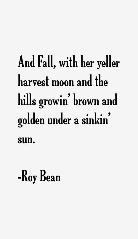 And Times Of Judge Roy Bean Quotes