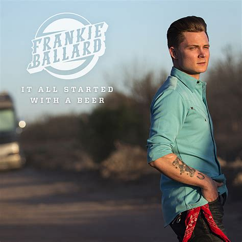 It Started With A frankie ballard shares new single it all started with a
