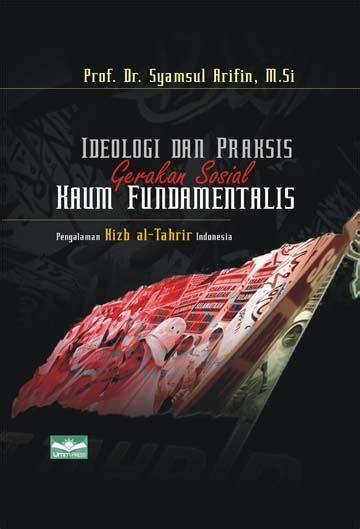 Buku Gerakan Sosial Islam Teori Pendekatan Dan Studi Kasus Quintan prof dr syamsul arifin m si 187 penulis 187 umm press