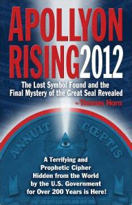apollyon rising 2012 the lost symbol found and the final mystery of the great seal revealed by