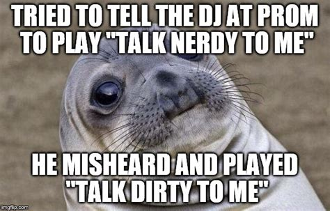 Talk Nerdy To Me Meme - awkward moment sealion meme imgflip
