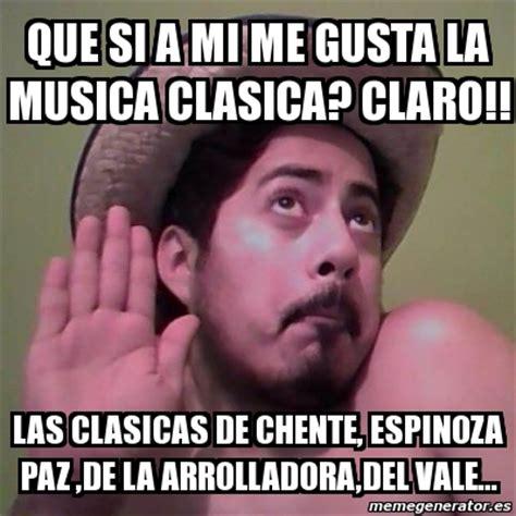 Memes Musica - meme personalizado que si a mi me gusta la musica