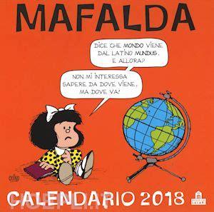 libro calendario mafalda 2016 mafalda calendario da parete 2018 quino magazzini