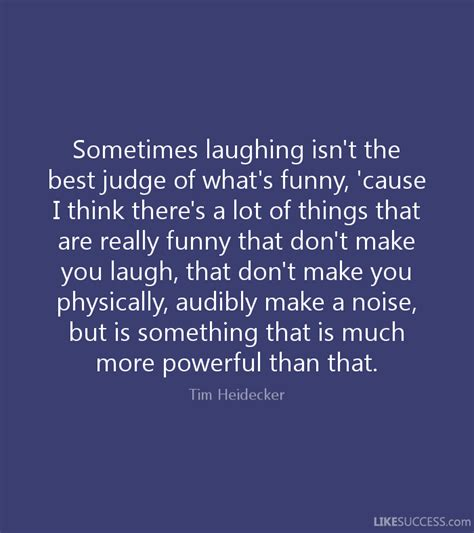 5 Silly Things To Make You Laugh by Sometimes Laughing Isn T The Best Judge By Tim Heidecker