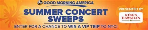 Abc News Sweepstakes - enter good morning america s 2016 summer concert series sweepstakes abc news
