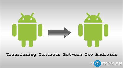 how to transfer to android how to transfer contacts from android to android guide