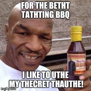 Funny Bbq Meme - tyson s quot secret quot sauce imgflip