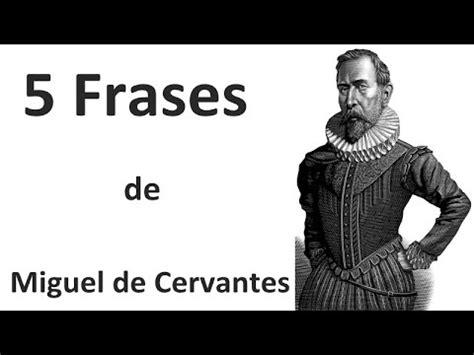 miguel de cervantes saavedra poemas de miguel de cervantes 5 frases de miguel de cervantes youtube