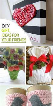 diy gifts for friends diy gift ideas for your friends hative