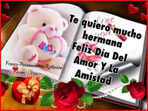 imagenes del amor y amistad para una hermana mensajes de amor feliz dia del amor y la amistad