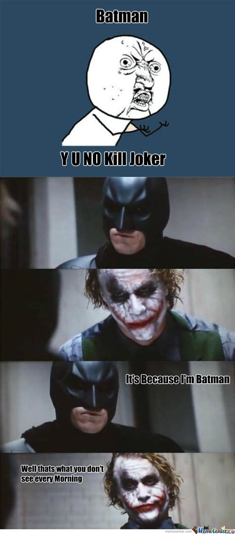 I M Batman Meme - its because i m batman by jason1930 meme center