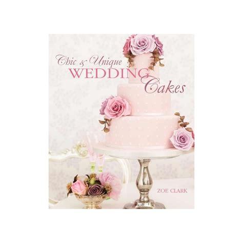 Wedding Cake Zoe Clark by Zoe Clark Chic Unique Wedding Cakes Hardback Zoe