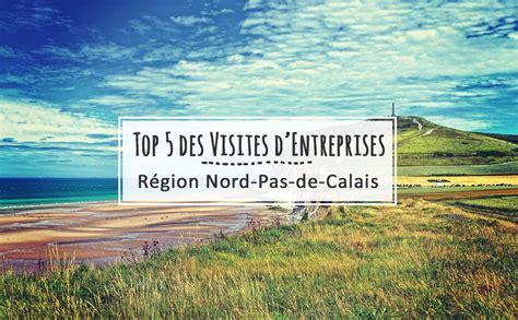 bureau d 騁ude nord pas de calais top 5 des visites d entreprises en nord pas de calais