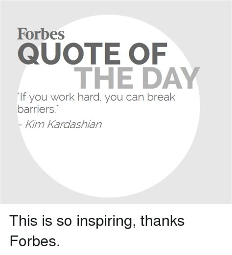 forbes quote of the day forbes quote of the day if you work you can
