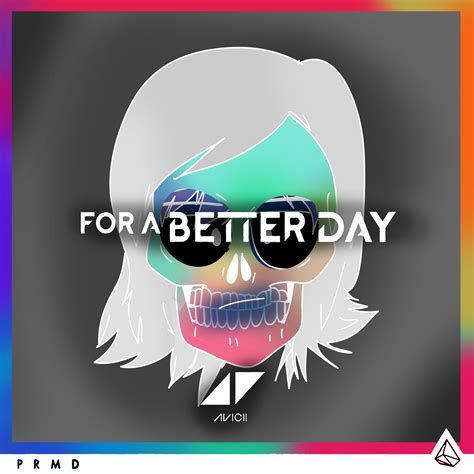 a day testo avicii for a better day by joshuacarlbaradas on deviantart