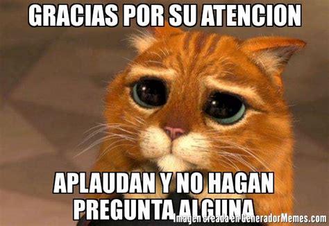 imagenes graciosas que digan gracias por su atencion memes de gato con botas 10 galeria 197 imagenes en