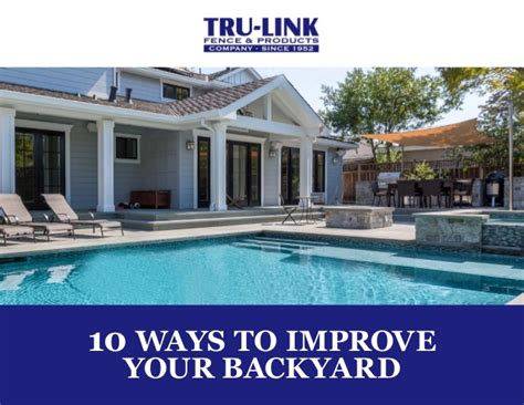 how to improve your backyard 10 ways to improve your backyard