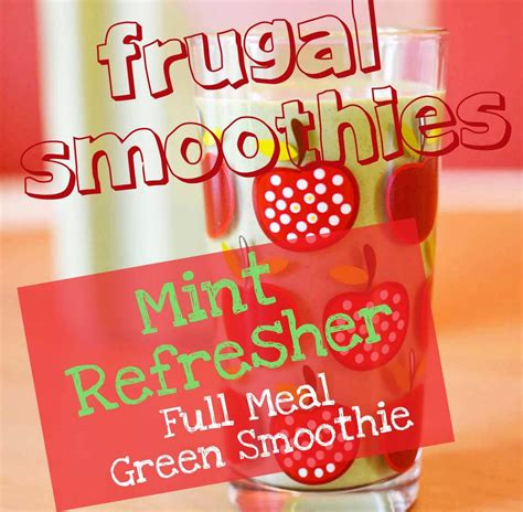 Cheap And Easy Detox Smoothies by Cheap Smoothies 3 Mint Refresher Frugal Meal Green