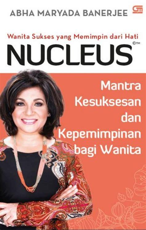 Sukses Memimpin by Bukukita Nucleus Wanita Sukses Yang Memimpin Dari Hati