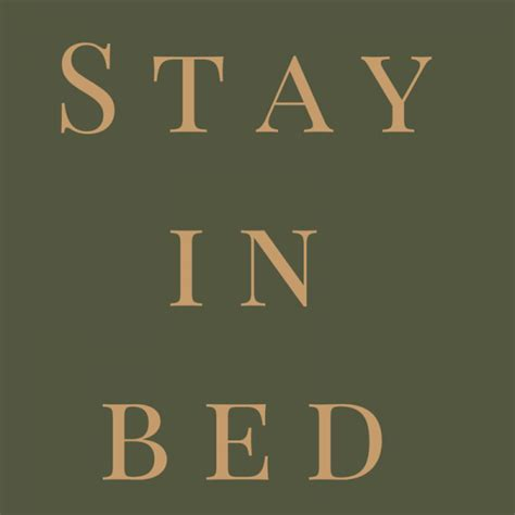 stay in bed 34 life tips quotes for a better day