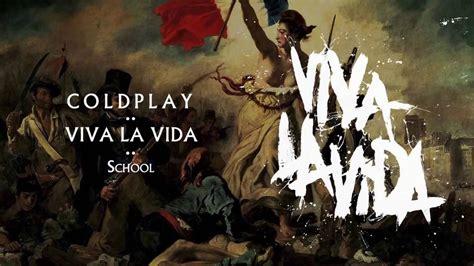 Viva La coldplay school viva la vida